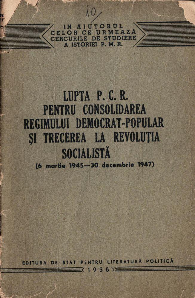 Lupta PCR pentru consolidarea regimului popular, Editura de stat pentru literatura politica, 1956