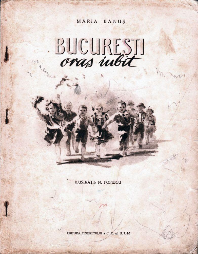 Maria Banus, Bucuresti oras iubit, Editura Tineretului a CC al UTM