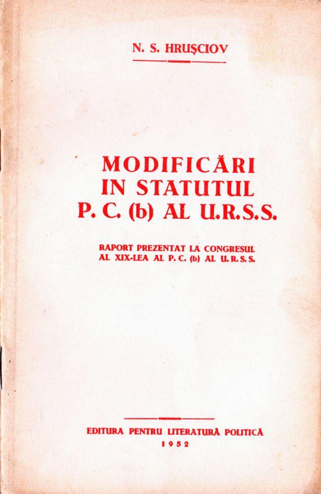 N S Hrusciov, Modificari in statutul PC al URSS, Editura pentru literatura politica, 1952
