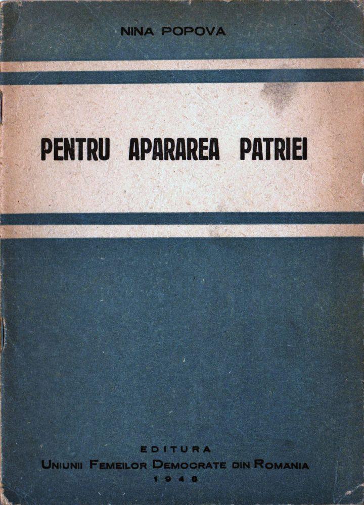 Nina Popova, Pentru Apararea patriei, editura Uniunii Femeilor Democrate din Romania, 1948