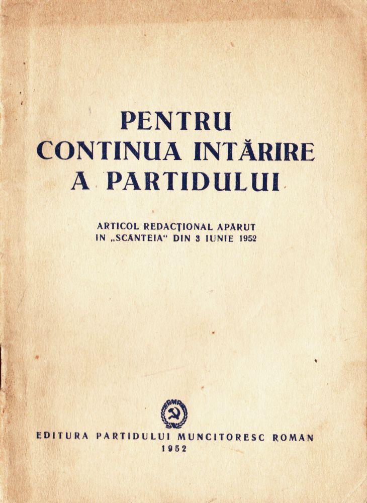 Pentru continua intarire a partidului, Editura PMR, 1952