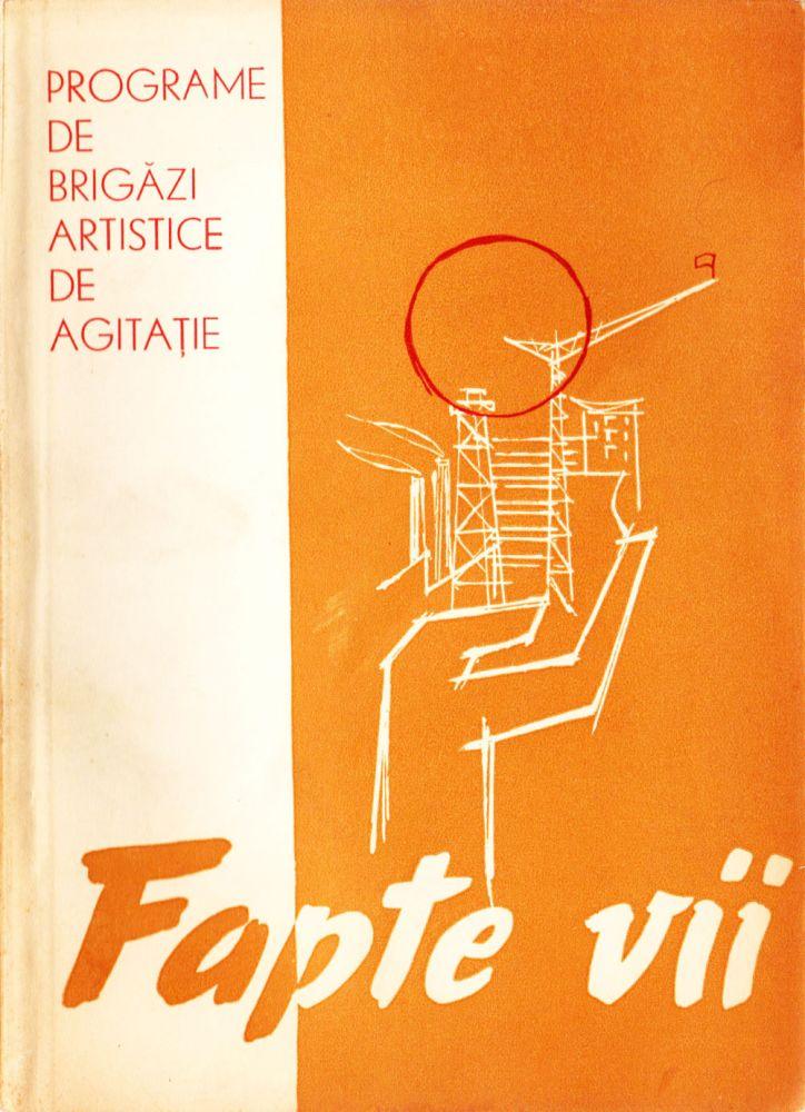 Programe de brigazi artistice de agitatie, Fapte vii, Comitetul de Stat pentru Cultura si Arta, 1964