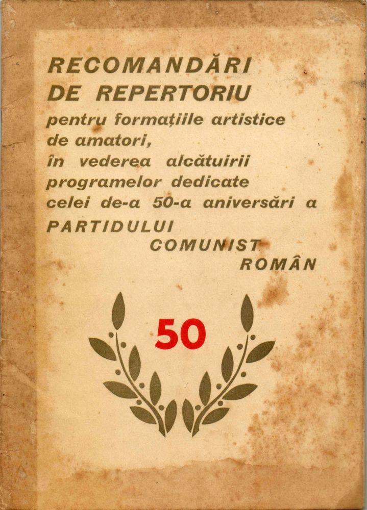 Recomandari de repertoriu, in vederea alcatuirii programelor dedicate celei de-a 50-a aniversari a PCR, Comitetul de Stat pentru cultura si arta, 1971