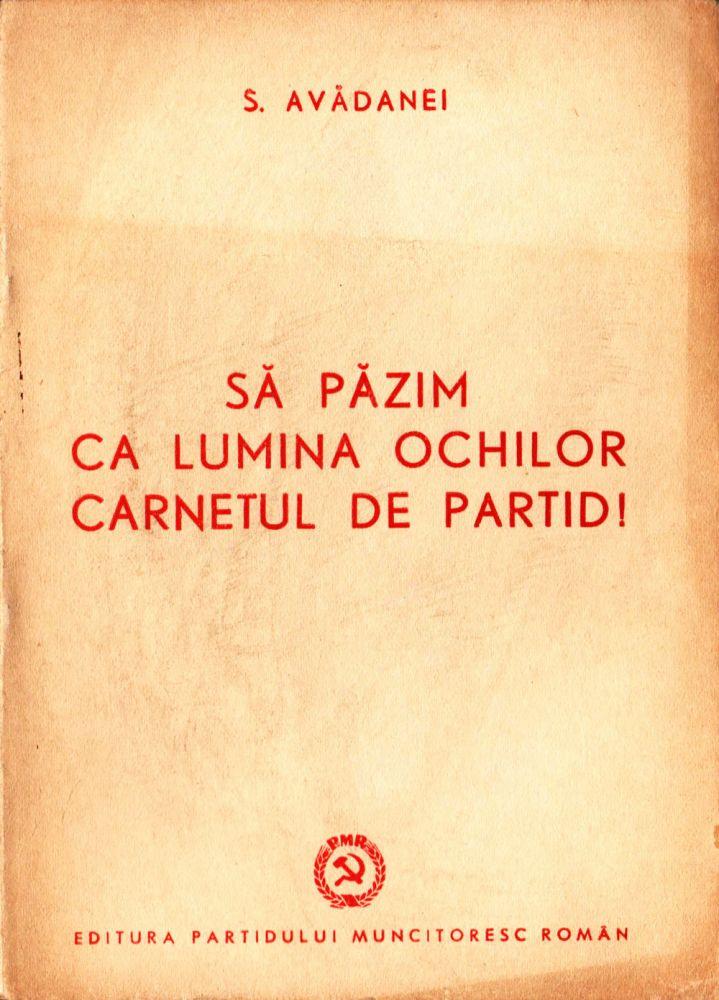 Sa ne pazim ca lumina ochilor carnetul de partid, Editura PRM, 1951