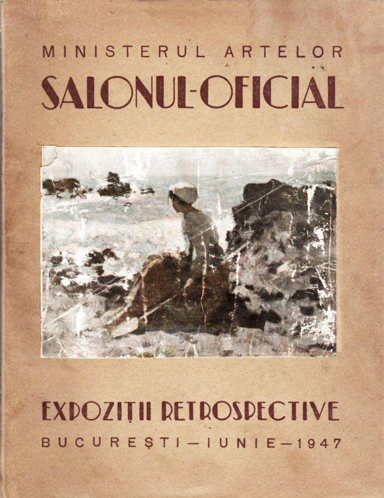 Salonul Oficial, Expozitii retrospective, Ministerul Artelor, 1947