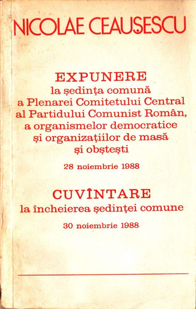 Nicolae Ceausescu Expunere la sedinta comuna a plenarei CC al PCR a organismelor democratice, Editura politica 1988