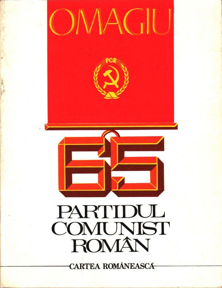 Omagiu 65 Partidul Comunist Român, Editura Cartea romanească, 1986