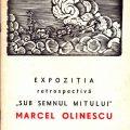 Expoziția retrospectivă Sub semnul mitului, Marcel Olinescu, 1967