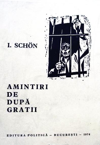 Ilie Schon, Amintiri de după gratii