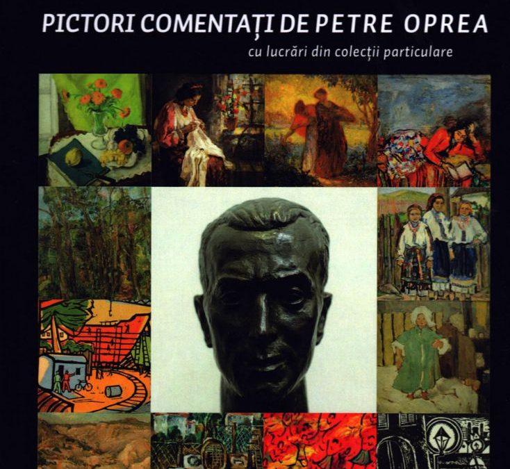 Pictori comentați de Petre Oprea cu lucrări din colecții particulare