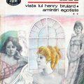 coperta Stendhal, Viata lui Henry Brulard, amintiri egoiste, Editura Minerva, 1989