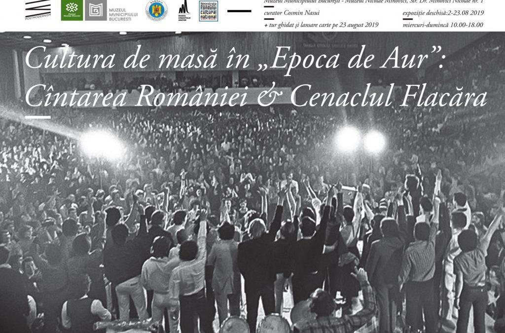 """Cultura de masă în """"Epoca de Aur"""": Cîntarea României & Cenaclul Flacăra"""