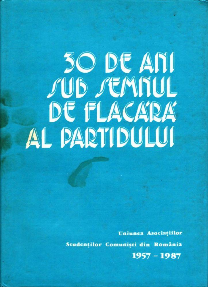 30 de ani sub semnul de flacăra al partidului, Uniunea Asociațiilor Studenților Comuniști din România 1957-1987