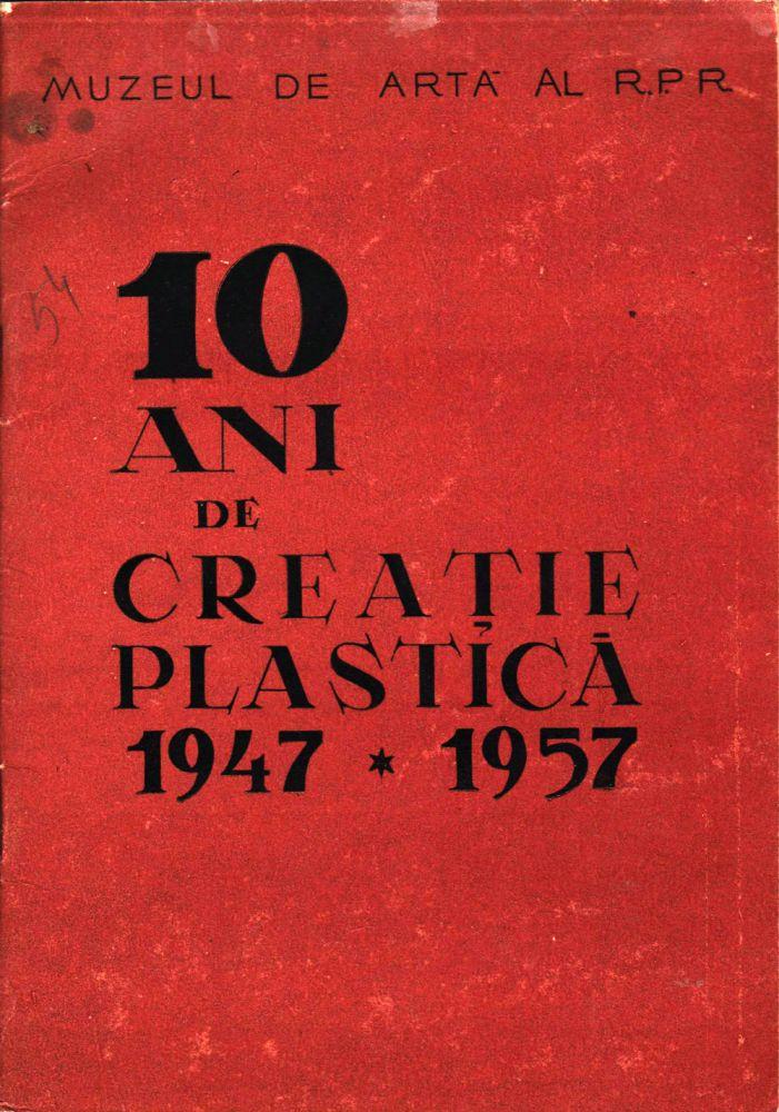 10 ani de creatie plastica 1947-1957, Muzeul de Arta al RPR Muzeul Simu