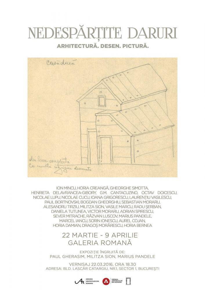 Afis Expoziţia Nedespărţite Daruri - Arhitectură, desen, pictură, Galeria Romană, Bucureşti, 2016