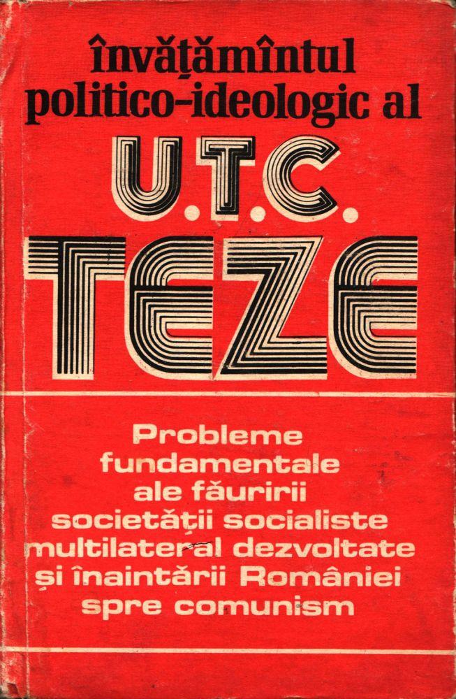 Invatamantul politico-ideologic al UTC teze, Editura politica, 1986