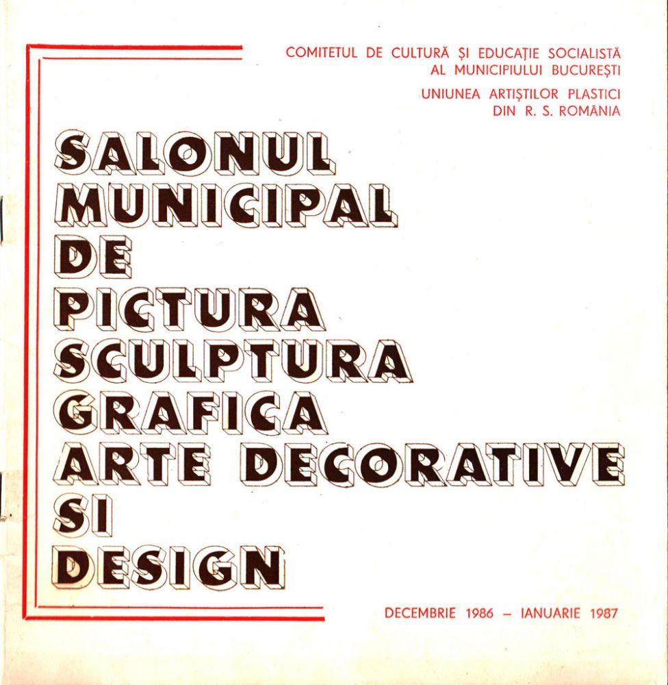 Salonul municipal de pictura sculptura grafica arte decorative si design, 1986-1987