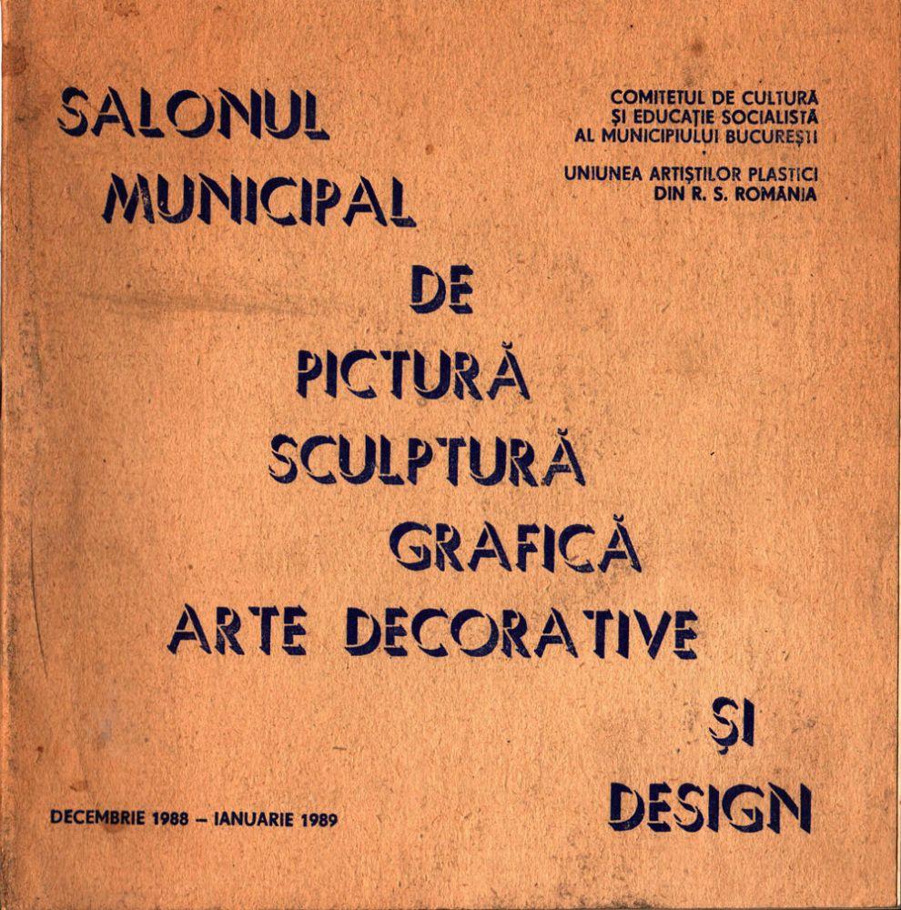 Salonul municipal de pictura sculptura grafica arte decorative si design, 1988-1989